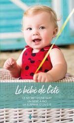 Vente EBooks : Le bébé de l'été  - Lindsay Armstrong - Jennie Lucas - Colleen Faulkner