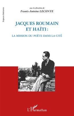 Jacques Roumain et Haïti ; la mission du poète  dans la cité