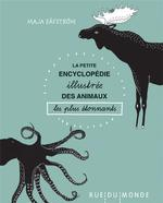 Petite encyclopedie illustrée des animaux les plus étonnants