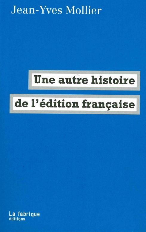 Une autre histoire de l'édition francaise