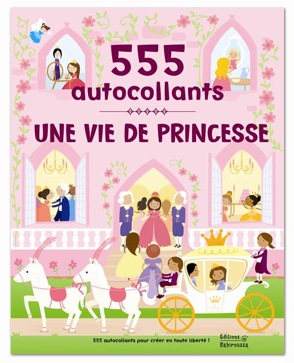 Une vie de princesse ; 555 autocollants