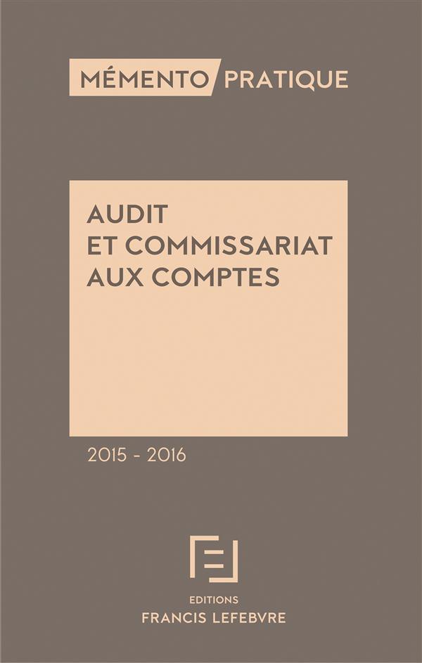 Memento Pratique; Audit Et Commissariat Aux Comptes (Edition 2015/2016)