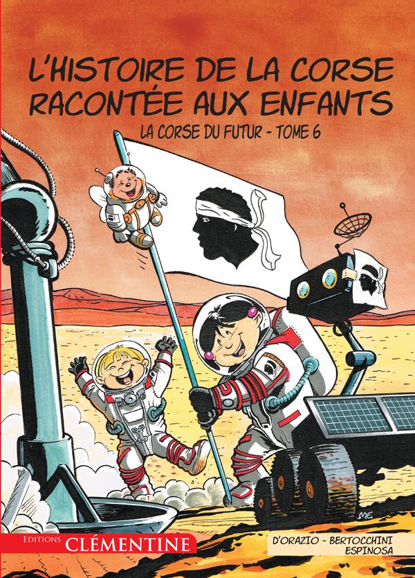L'HISTOIRE DE LA CORSE RACONTEE AUX ENFANTS T.6  -  LA CORSE DU FUTUR