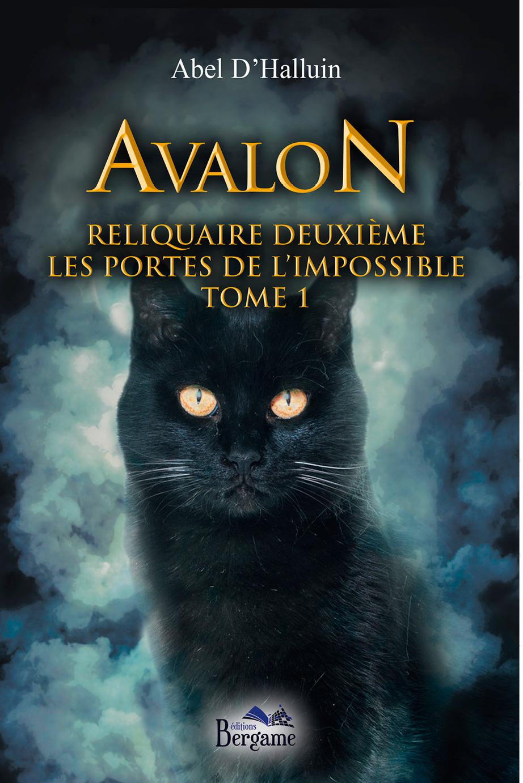 Avalon reliquaire deuxième ; les portes de l'impossible