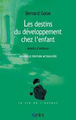 Vente EBooks : Les destins du développement chez l'enfant  - Bernard Golse