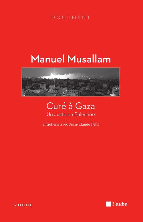 Curé à Gaza, un juste en Palestine