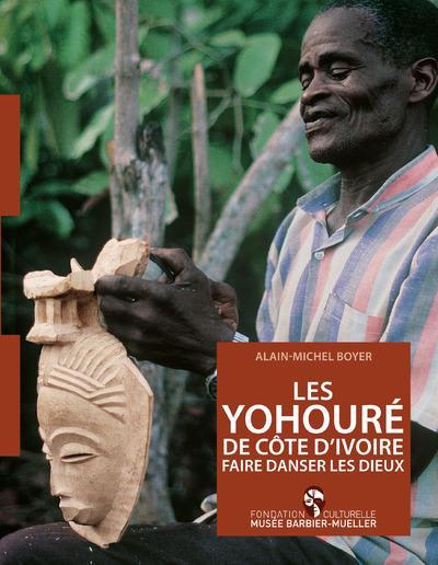 Les Yohouré de Côte d'Ivoire ; faire danser les dieux