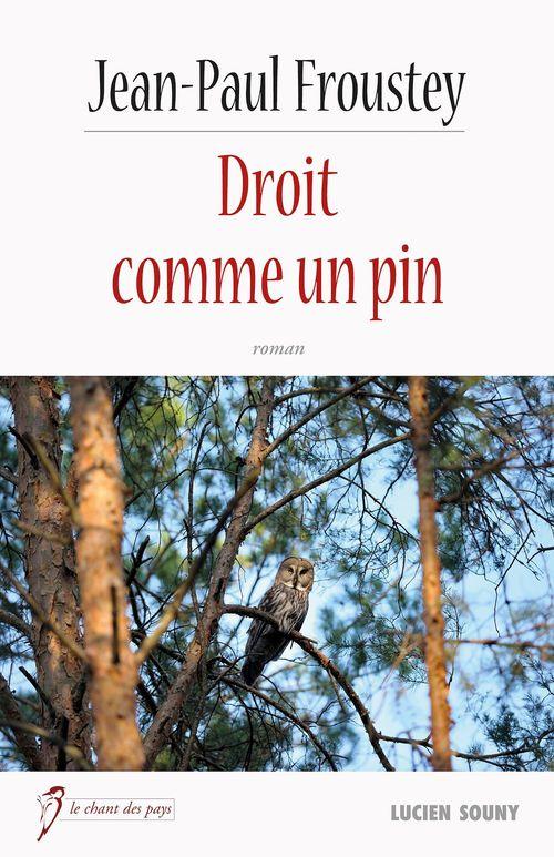 Vente EBooks : Droit comme un pin  - Jean-Paul Froustey