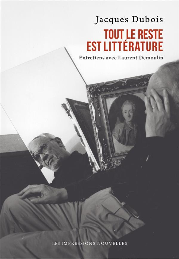 Tout le reste est litterature ; entretiens avec Laurent Demoulin