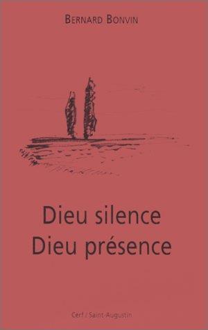 Dieu silence, Dieu présence