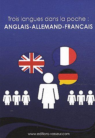 Trois langues dans la poche Anglais-Allemand-Français