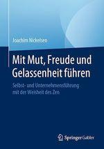 Mit Mut, Freude und Gelassenheit führen  - Joachim Nickelsen