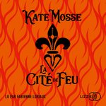 Vente AudioBook : La Cité de feu  - Kate Mosse