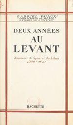 Deux années au Levant  - Gabriel Puaux
