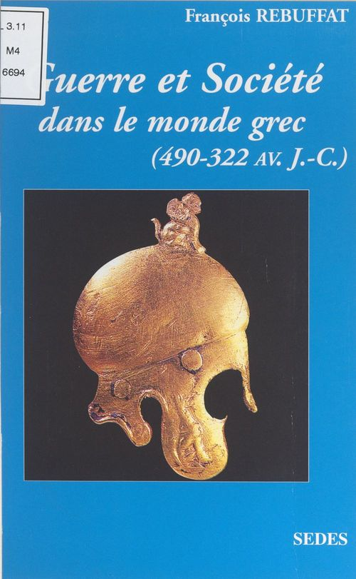 Guerre et société dans le monde grec (490-322 av. J.-C.)  - François Rebuffat