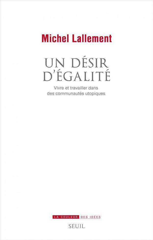 Un désir d'égalité ; vivre et travailler dans des communautés utopiques