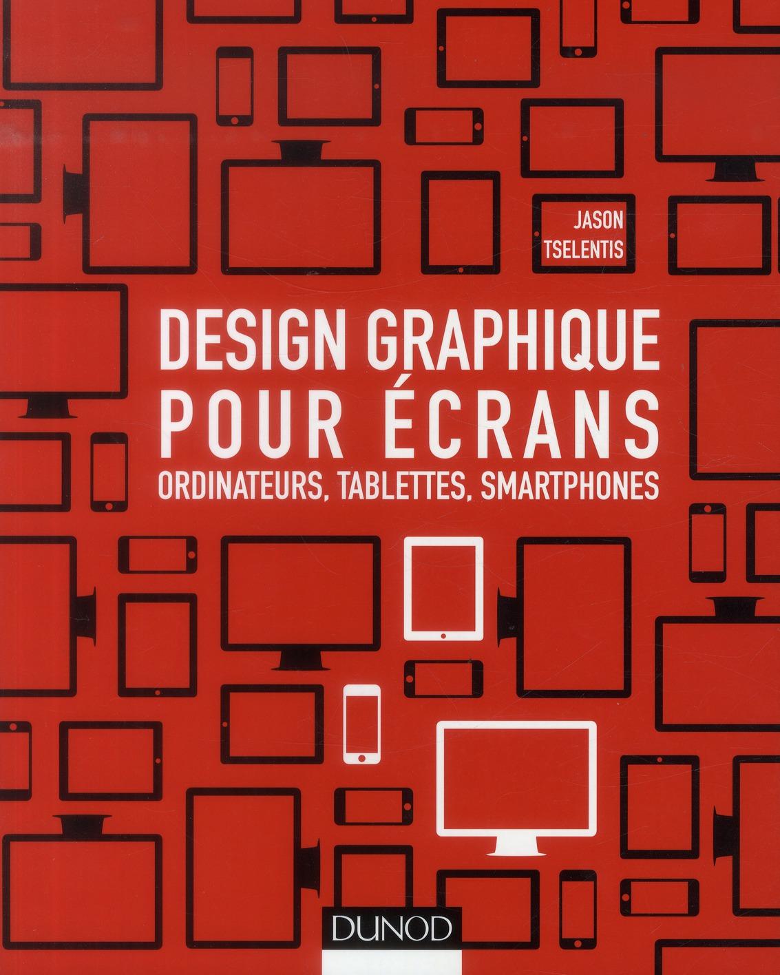 Design Graphique Pour Ecrans ; Ordinateurs, Tablettes, Smartphones