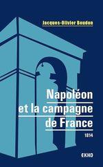 Vente Livre Numérique : Napoléon et la campagne de France  - Jacques-Olivier Boudon