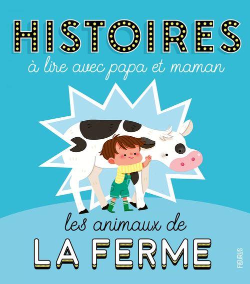 Histoires à lire avec papa et maman ; les animaux de la ferme