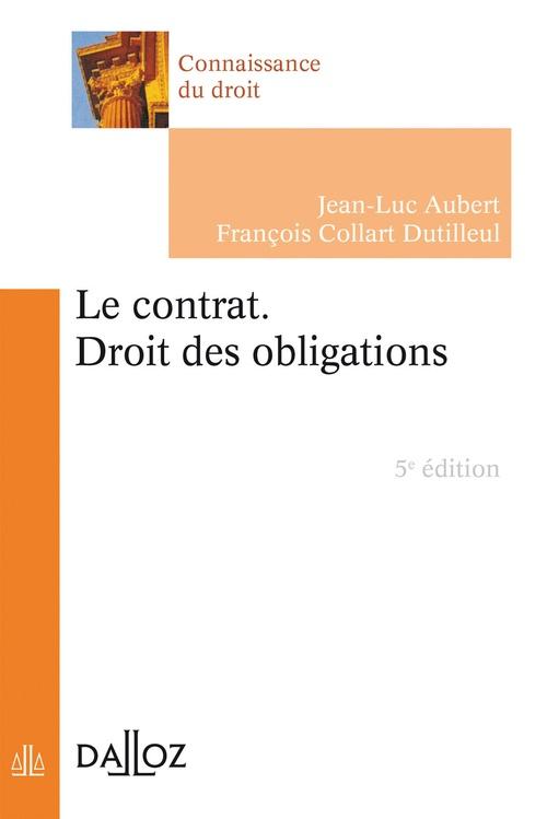 Le contrat ; droit des obligations (5e édition)