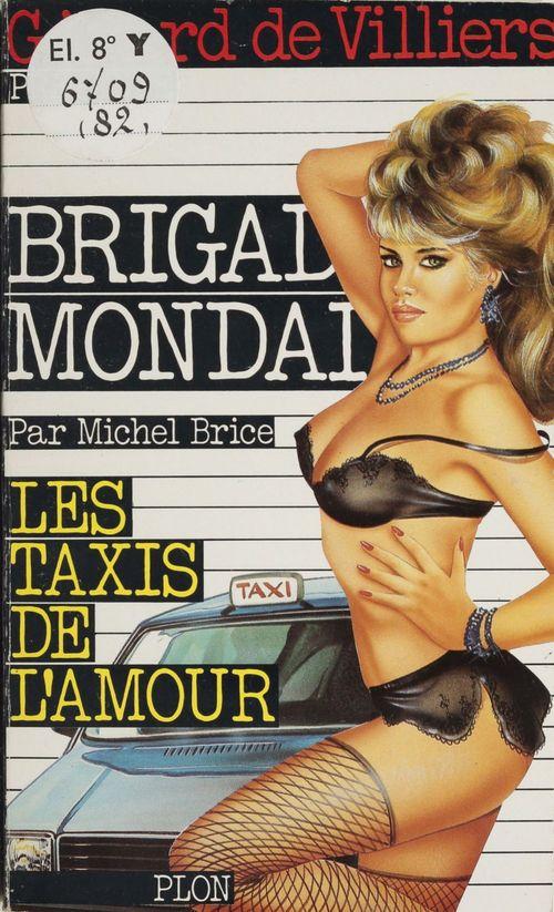 Brigade mondaine T.82 ; taxis de l'amour