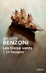 Les treize vents t.1 ; le voyageur  - Juliette Benzoni
