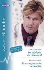 Vente EBooks : Le médecin de l'Emerald - Une surprenante rencontre (Harlequin Blanche)  - Gill Sanderson - Patricia Davids