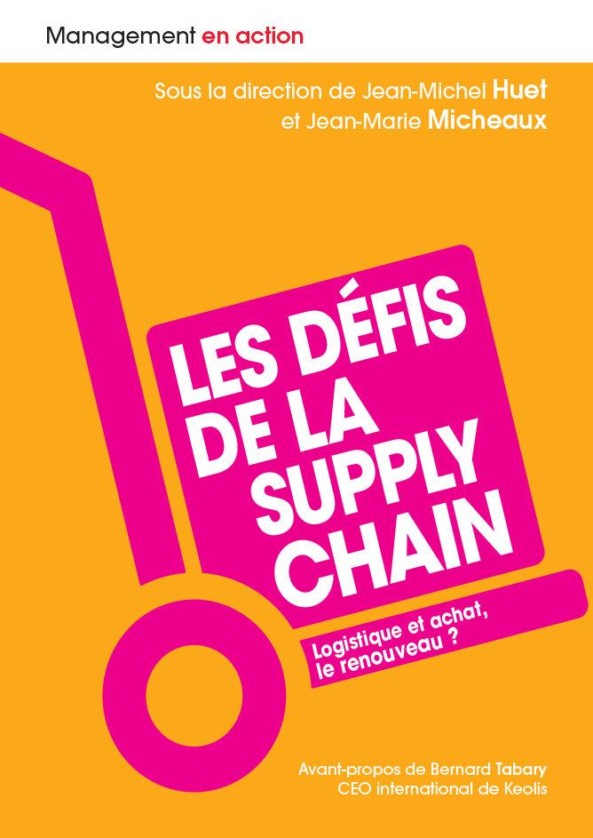 Les défis de la supply chain ; logistique et achat, le renouveau ?