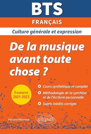 bts de la musique avant toute chose ? - culture generale et expression - examens 2021 et 2022