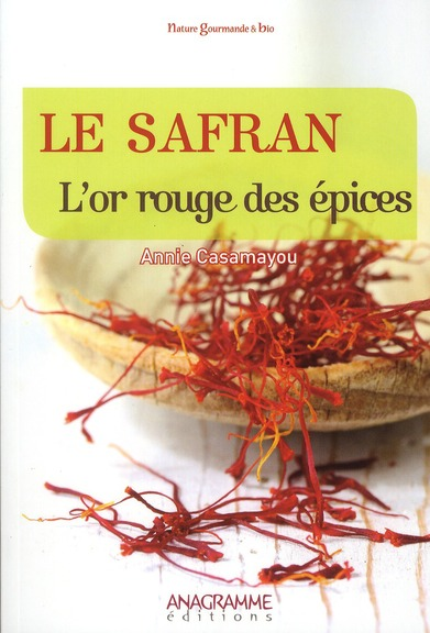 Le safran ; l'or rouge des épices