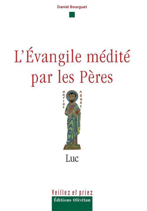 L'évangile médité par les pères - Luc