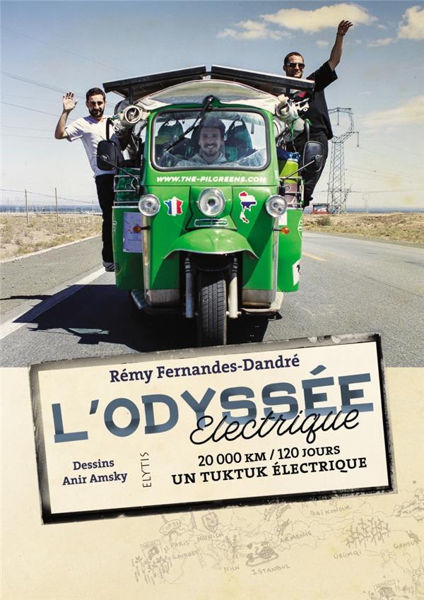 L'odyssée électrique ; 20 000 km / 120 jours / un tuktuk électrique