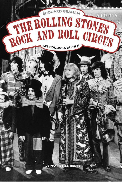 The rolling stones rock and roll circus ; les coulisses du film