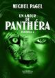 Un Amour de Panthéra  - Michel Pagel
