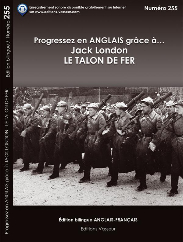 Progressez en anglais grâce à... T.255 ; Jack London ; le talon de fer