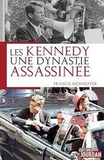 Les Kennedy, une dynastie assassinée