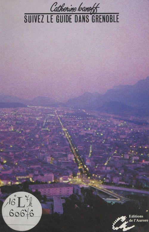 Suivez le guide... dans Grenoble