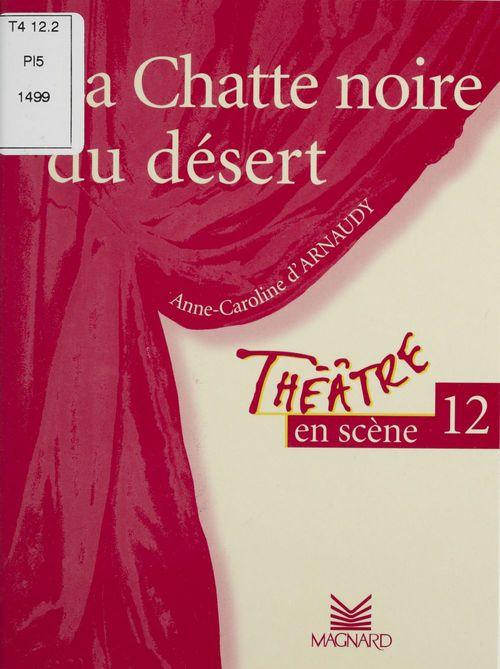 théâtre en scène t.12 ; la chatte noire du désert!