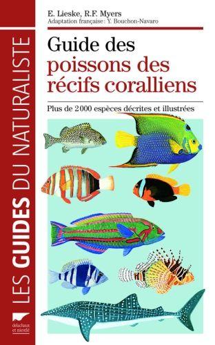 Guide Des Poissons Des Recifs Coralliens ; Plus De 2000 Especes Decrites Et Illustrees