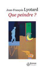 Que peindre ? - Adami, Arakawa, Buren  - Jean-François Lyotard - Lyotard J-F