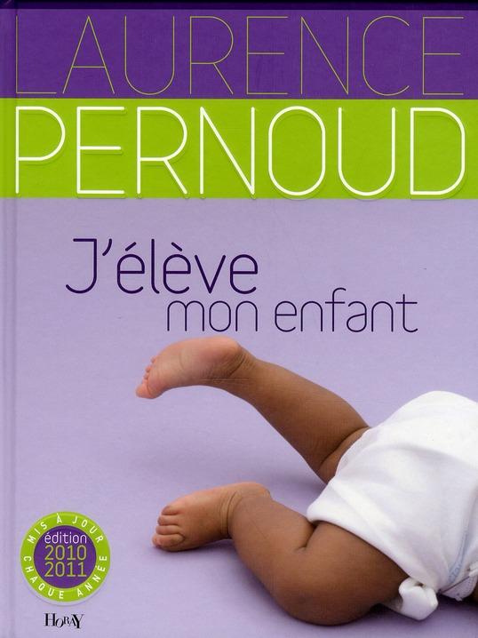 J'élève mon enfant (édition 2010/2011)