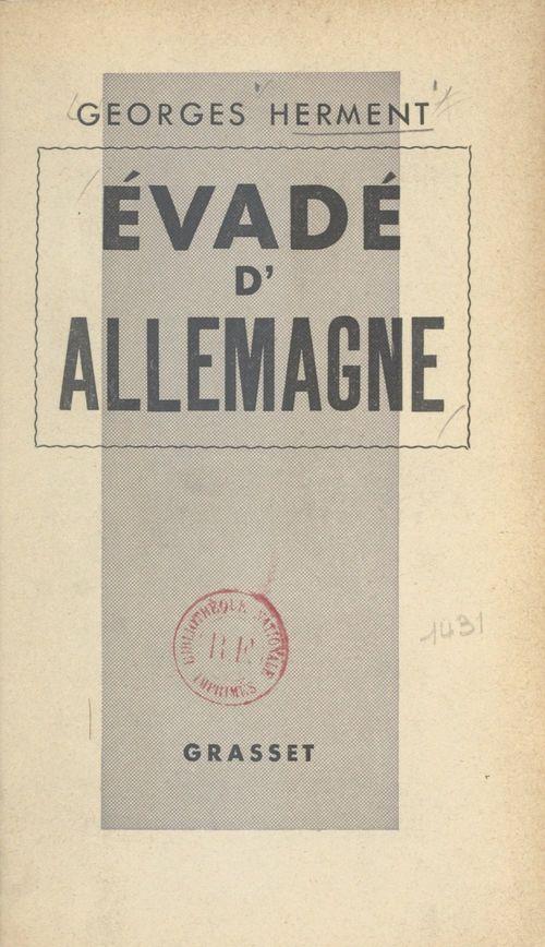 Évadé d'Allemagne  - Georges Herment