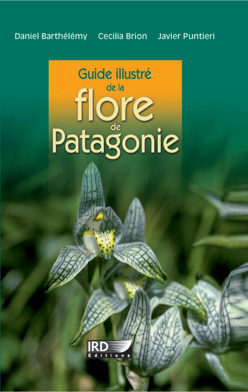 Vente EBooks : Guide illustré de la flore de Patagonie  - Daniel Barthélémy  - Cecilia Brion  - Javier Puntieri