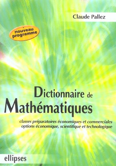 Dictionnaire De Mathematiques Prepas Economiques Et Commerciale Option Eco.Scientifique Et Techno.