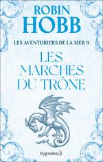 Les Aventuriers de la mer (Tome 9) - Les marches du trône  - Robin Hobb