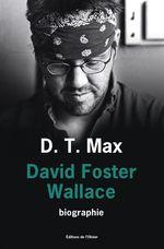 David Foster Wallace  - D.T. Max