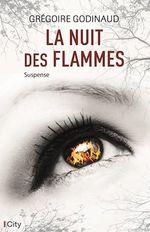 La nuit des flammes  - Grégoire Godinaud