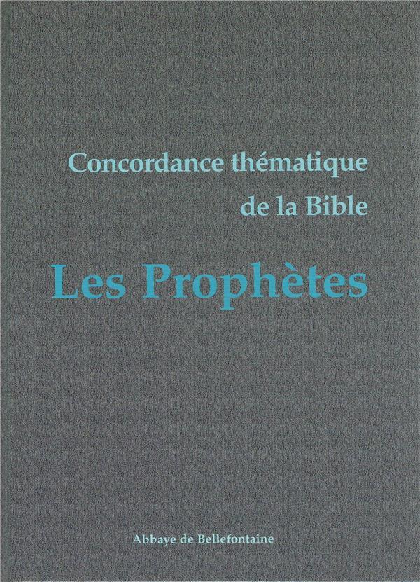 Concordance thematique de la bible ; les prophetes