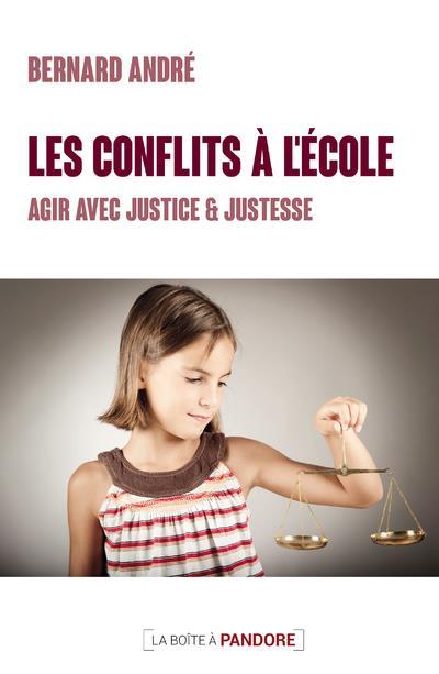 les conflits à l'école : agir avec justice et justesse