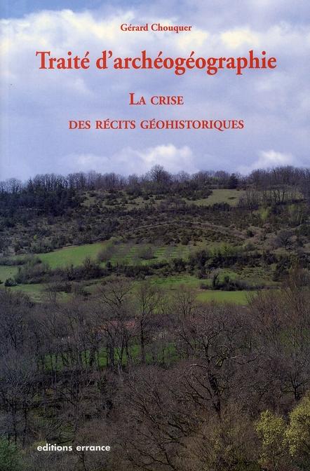 Archéogéographie ; la crise des récits géohistoriques